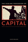 Sublime Perversion of Capital : Marxist Theory and the Politics of History in Modern Japan
