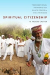 Spiritual Citizenship : Transnational Pathways from Black Power to Ifá in Trinidad