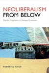 Neoliberalism from Below : Popular Pragmatics and Baroque Economies