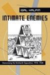 Intimate Enemies:Demonizing the Bolshevik Opposition, 1918-1928
