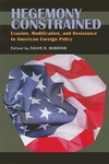 Hegemony Constrained:Evasion, Modification, and Resistance to American Foreign Policy
