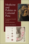 Medicine and Politics in Colonial Peru:Population Growth and the Bourbon Reforms