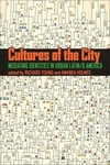 Cultures of the City:Mediating Identities in Urban Latin/o America