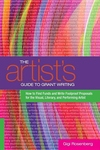 The Artist's Guide to Grant Writing:How to Find Funds and Write Foolproof Proposals for the Visual, Literary, and Performing Artist