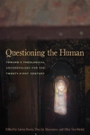 Questioning the Human : Toward a Theological Anthropology for the Twenty-first Century