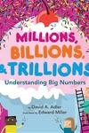 Millions, Billions, & Trillions : Understanding Big Numbers