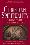 Christian Spirituality, Vol. 16:Origins to the Twelfth Century