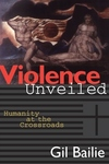 Violence Unveiled:Humanity at the Crossroads