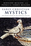 Early Christian Mystics:The Divine Vision of Spiritual Masters