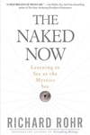 The Naked Now:Learning to See as the Mystics See