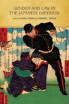 GENDER & LAW IN THE JAPANESE IMPERIUM