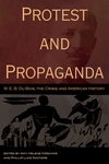 Protest and Propaganda : W. E. B. Du Bois, the Crisis, and American History