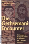Gethsemani Encounter: A Dialogue on the Spiritual Life by Buddhist and Christian Monastics (Revised)