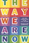 The Way We Are Now:Gay and Lesbian Lives in the 21st Century