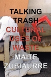 Talking Trash: Cultural Uses of Waste