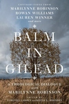 Balm in Gilead: A Theological Dialogue with Marilynne Robinson