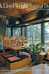Frank Lloyd Wright: Natural Design, Organic Architecture:Lessons for Building Green from an American Original