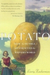 Potato: How the Humble Spud Rescued the Western World