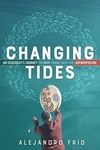 Changing Tides : An Ecologist's Journey to Make Peace With the Anthropocene