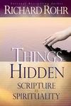 Things Hidden:Scripture as Spirituality