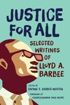 Justice for All : Selected Writings of Lloyd A. Barbee