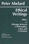 Ethical Writings:Ethics and Dialogue Between a Philosopher, a Jew, and a Christian
