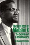 Last Year of Malcolm X : The Evolution of a Revolutionary