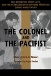 Colonel and the Pacifist: Karl Bendetsen-Perry Saito and the Incarceration of Japanese Americans Dur