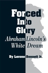 Forced into Glory:Abraham Lincoln's White Dream