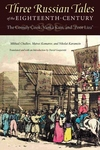 Three Russian Tales of the Eighteenth-Century:The Comely Cook, Vanka Kain, and Poor Liza