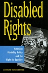 Disabled Rights : American Disability Policy and the Fight for Equality
