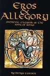 Eros and Allegory:Medieval Exegis of the Song of Songs