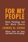 For My People:Black Theology and the Black Church