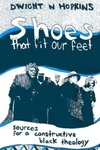 Shoes That Fit Our Feet:Sources for a Constructive Black Theology