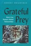 Grateful Prey: Rock Cree Human-animal Relationships