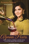 Alpana Pours:About Being a Woman, Loving Wine and Having Great Relationships