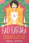Bad Karma:Confessions of a Reckless Traveller in Southeast Asia