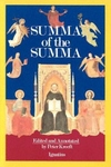 A Summa of the Summa:The Essential Philosophical Passages of St. Thomas Aquinas' Summa Theologica Edited and Explained for Beginners