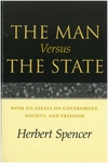 The Man Versus the State:With Six Essays on Government, Society, and Freedom