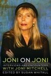 Joni on Joni: Interviews and Encounters with Joni Mitchell