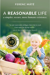 A Reasonable Life: A Simpler, Secure, More Humane Existence, 25th Anniversary