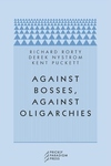 Against Bosses, Against Oligarchies:A Conversation with Richard Rorty