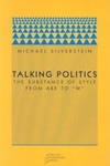 Talking Politics:The Substance of Style from Abe to W