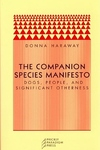 The Companion Species Manifesto:Dogs, People, and Significant Otherness