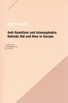 Anti-Semitism and Islamophobia:Hatreds Old and New in Europe