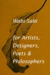 Wabi-Sabi:For Artists, Designers, Poets and Philosophers