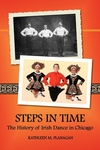 Steps in Time:The History of Irish Dance in Chicago