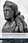 Greek Mythologies:Antiquity and Surrealism
