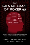 Mental Game of Poker 2 : Proven Strategies for Improving Poker Skill, Increasing Mental Endurance, and Playing in the Zone Consistently