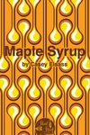 Maple Syrup (Short Stack Editions)